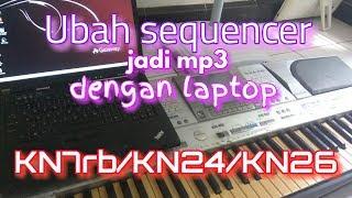 Buat mp3 dari sequencer KN7rb/KN24/kn26