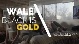 WALE - Black Is GOLD