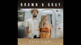 Brown & Gray First Light