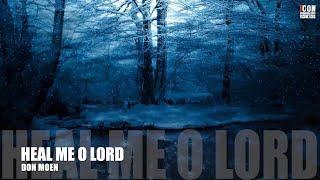 HEAL ME O LORD - Don Moen [HD]