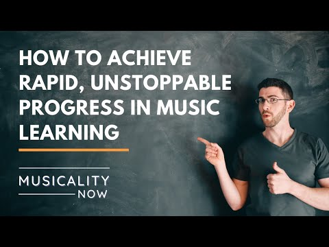 How to Achieve Rapid, Unstoppable Progress in Music Learning