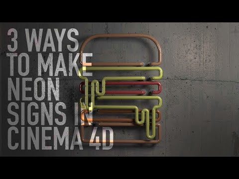 3 FAST WAYS TO MAKE NEON SIGNS CINEMA 4D TUTORIAL