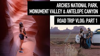 VLOG!!! Road Trip to Arches National Park, Monument Valley and Antelope Canyon.