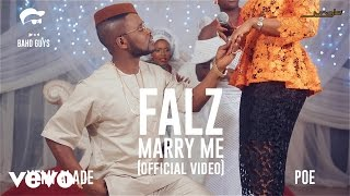 Falz   Marry Me (Official Video) Ft. Yemi Alade, Poe