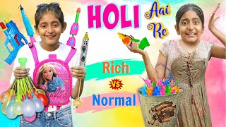 Holi Aayi Re - RICH vs NORMAL | MyMissAnand