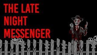 The Late Night Messenger - Scary Story Time // Something Scary   Snarled