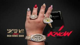 Gorilla Zoe - I Know Feat Rich Homie Quan