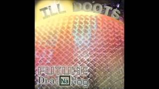 ILL Doots - Future Dia(NA)log (full album)