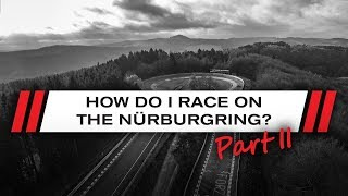 How To Race Nurburgring - Part 2