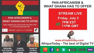 PAN-AFRICANISM & WHAT GHANA HAS TO OFFER