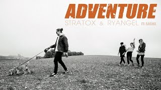 Stratox & Ryangel   ADVENTURE Feat. Sacha (Official Video)