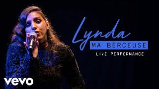 Lynda   Ma Berceuse   Live Performance | Vevo