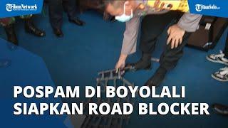 Antisipasi Tindak Pidana di Pos Penyekatan,Polisi Siap Alat Road Blocker di Seluruh Pospam Boyolali
