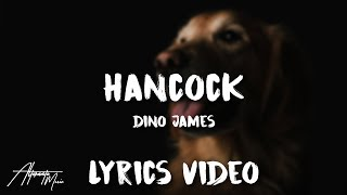 Dino James - Hancock (Lyrics) - YouTube