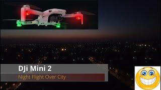 Night Mode Full HD Video Camera Review of 2021 New DJi Mavic Mini 2 Flight over City at Night