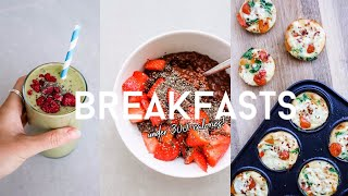 QUICK + HEALTHY BREAKFAST RECIPES UNDER 300 CALORIES! | Breakfast Ideas To Lose Fat!