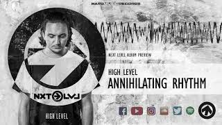 High Level - Annihilating Rhythm (Next Level Album Preview)