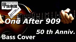 One After 909 (The Beatles - Bass Cover) 50th Anniversary