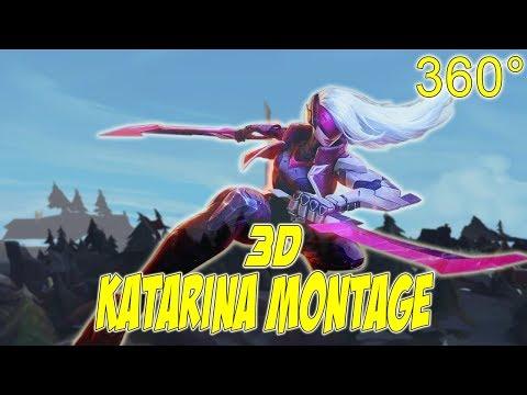 3D 360° KATARINA MONTAGE #5|LEAGUE OF LEGENDS