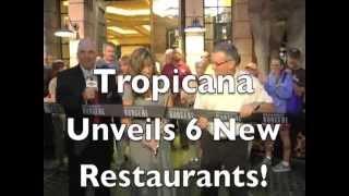 Tropicana Unveils 6 New Restaurants With One Big Celebration!