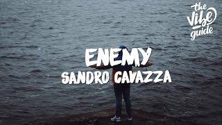 Sandro Cavazza - Enemy (Lyrics)