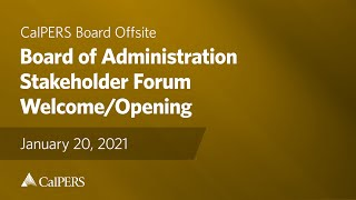 Board of Administration - Stakeholder Forum | January 2021