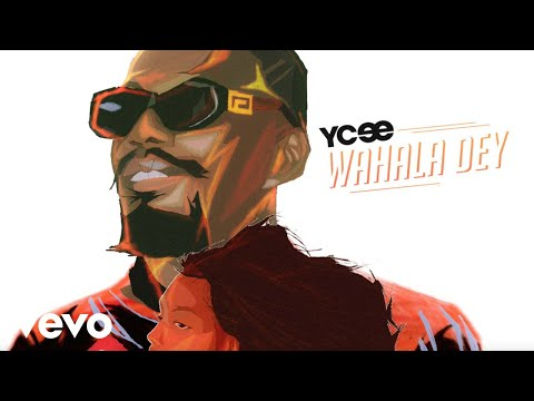 Ycee - Wahala Dey (Official Audio)