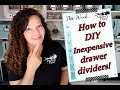 How to DIY Inexpensive drawer dividers!
