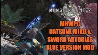 MHWPC Hatsune Miku Mod and sword of Artorias blue version MOD