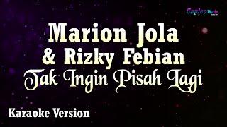 Marion Jola, Rizky Febian   Tak Ingin Pisah Lagi (Karaoke Version)