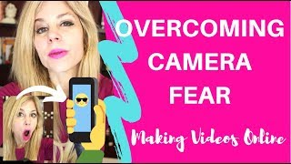 Overcoming Camera Fear: Making Videos Online
