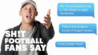 Sh!t Football Fans Say | With Jared Goff