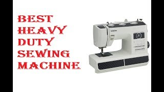 Best Heavy Duty Sewing Machine 2018
