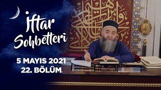 İftar Sohbetleri 2021 - 22. Bölüm