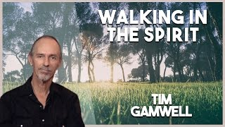 """""""Walking in the Spirit"""" Tim Gamwell (United With Christ -12/01/16)"""