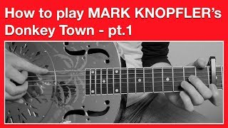 Mark Knopfler - Donkey Town - How to Play Solo part - Open G Tuning