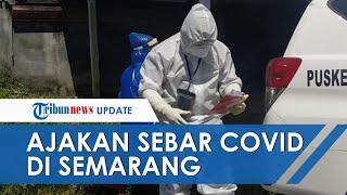 VIRAL Ajakan Sebar Virus Corona di Semarang, Satgas Covid Langsung Jemput Satu Orang