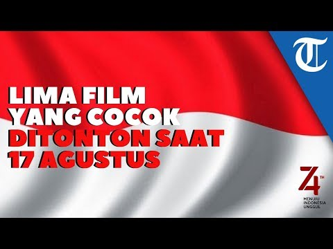 5 Film yang Cocok Ditonton pada 17 Agustus, HUT ke-74 RI