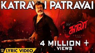Katravai Patravai   Lyric Video | Kaala (Tamil) | Rajinikanth | Pa Ranjith | Santhosh Narayanan