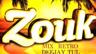 MIX ZOUK RETRO BY  DeeJay Tul