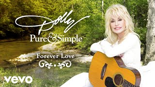 Dolly Parton - Forever Love (Audio)