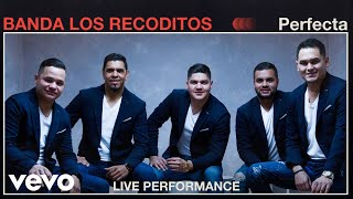 "Banda Los Recoditos   ""Perfecta"" Live Performance | Vevo"
