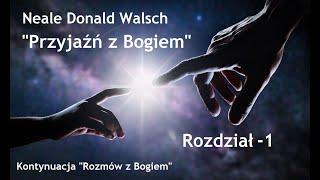 """Neale Donald Walsch """"Przyjaźń z Bogiem"""" # 1"""