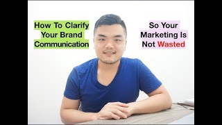 【Brand Communication】How To Clarify Your Message So Your Marketing Effort Is Not Wasted