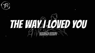 Taylor Swift - The Way I Loved You (Taylor's Version) [Lyric Video]