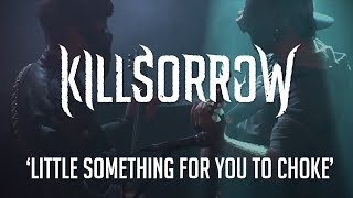 Video Killsorrow - Little something for you to choke
