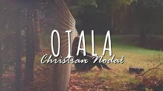 "Christian Nodal ""Ojala"" 2017 Reupload Romantica (Lyric)"