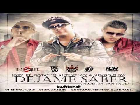 Dejame Saber - Jory Ft. Gotay y Ñengo Flow