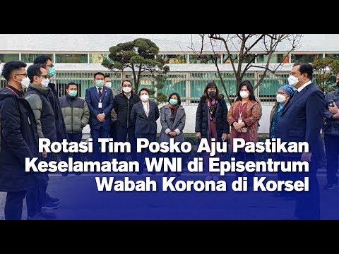 Rotasi Tim Posko Aju Pastikan Keselamatan WNI di Episentrum Wabah Korona di Korsel