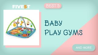 Best 5 Baby Play Gyms 2019